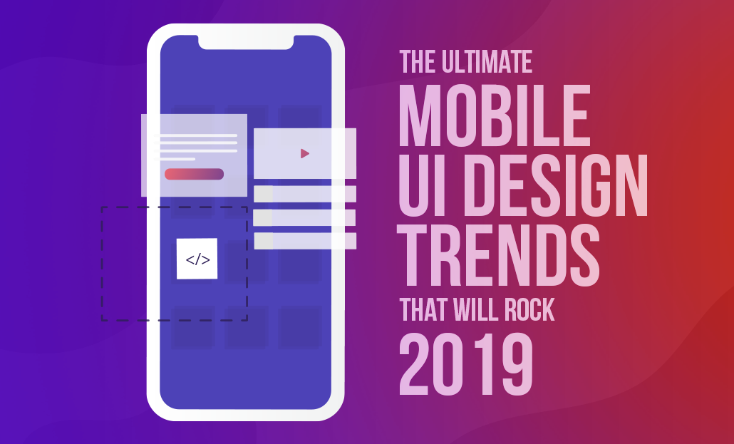 2019 UI and UX Design Trends – Yassine Zidane